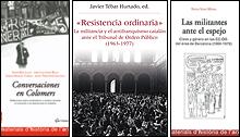 Portada de los libros 'Conversaciones en Colomers', 'La militancia y el antifranquismo catalán ante el Tribunal de Orden Público (1963-1977)' y 'Las militantes ante el espejo. Clase y género en las CC.OO. del área de Barcelona (1964-1978)'