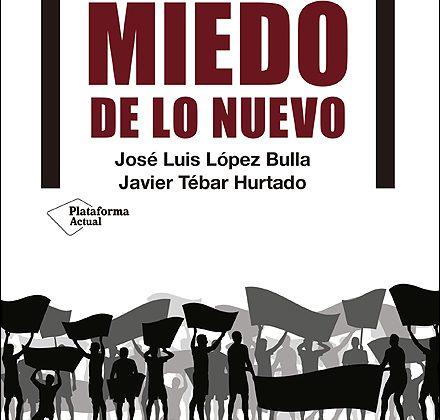 'No tengáis miedo de lo nuevo. Trabajo y sindicato en el capitalismo globalizado' (José Luis López Bulla y Javier Teba, 2017)