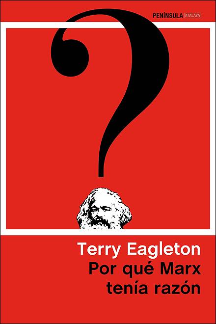 '¿Por qué Marx tenía razón?' (Terry Eagleton, Ediciones Península, 2015)