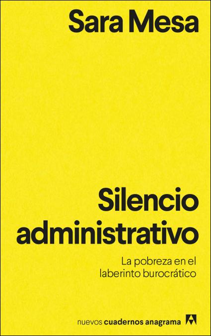 Portada del libro 'Silencio administrativo. La pobreza en el laberinto burocrático'