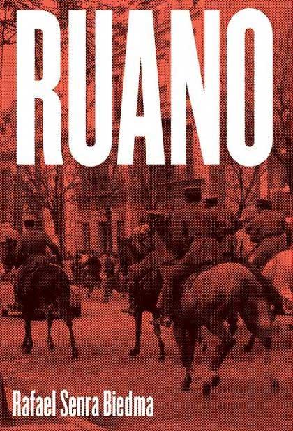 Ruano, Rafael Senra Biedma. Llibres de l'Anacrònica, 2019. 333 págs.