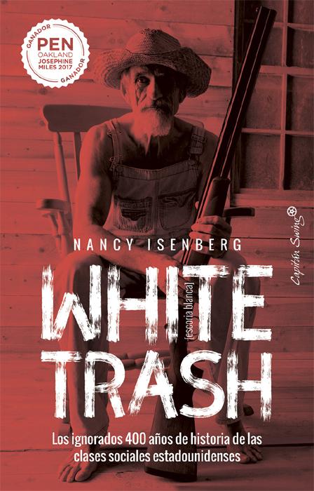 Portada del libro 'White trash [Escoria blanca]. Los ignorados 400 años de historia de las clases sociales estadounidenses', de Nancy Isenberg