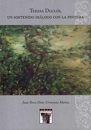 'Teresa Duclós, un sostenido diálogo con la pintura' (2017), de Juan Bosco Díaz-Urmeneta